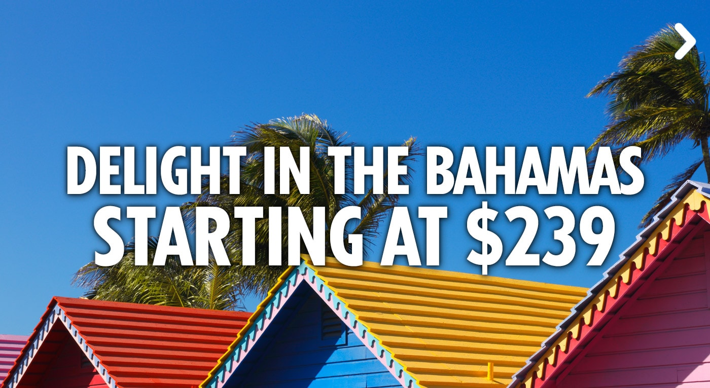 Delight in the Bahamas - Starting at $239