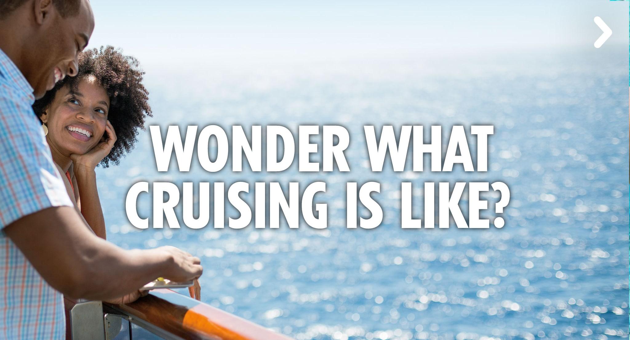 Wonder What Cruising Is Like?